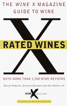 X Rated Wines by Darryl Roberts and Editors of Wine X Magazine