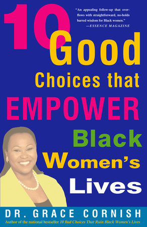 10 Good Choices That Empower Black Women's Lives by Grace Cornish, Ph.D.