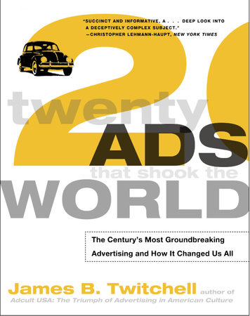 Twenty Ads That Shook the World by James Twitchell
