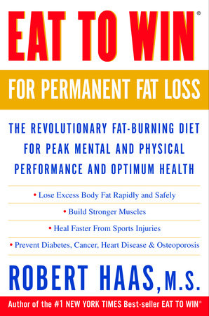Eat to Win for Permanent Fat Loss by Robert Haas