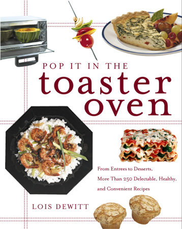 Pop It in the Toaster Oven by Lois Dewitt