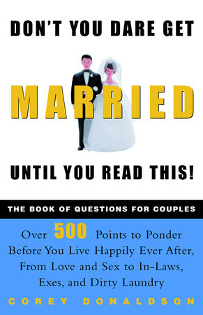 Don't You Dare Get Married Until You Read This!