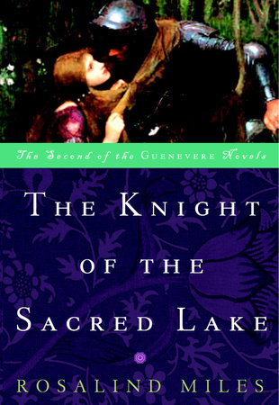 The Knight of the Sacred Lake by Rosalind Miles
