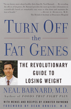 Turn Off the Fat Genes by Neal Barnard, M.D.