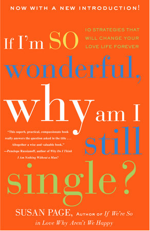 If I'm So Wonderful, Why Am I Still Single? by Susan Page