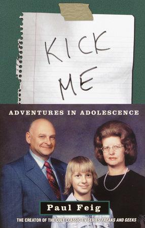 Kick Me by Paul Feig