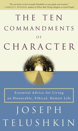 The Ten Commandments of Character by Rabbi Joseph Telushkin