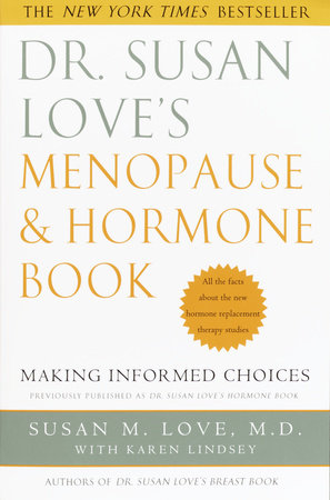 Dr. Susan Love's Menopause and Hormone Book by Susan M. Love, MD and Karen Lindsey