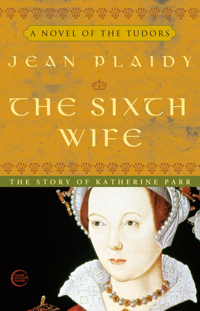 The Sixth Wife by Jean Plaidy