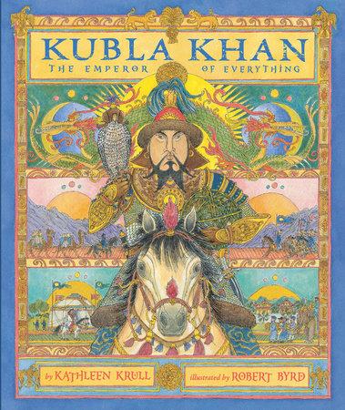 Kubla Khan by Kathleen Krull