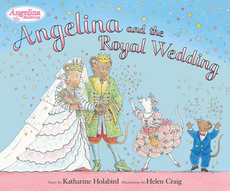 Angelina and the Royal Weddding by Katharine Holabird