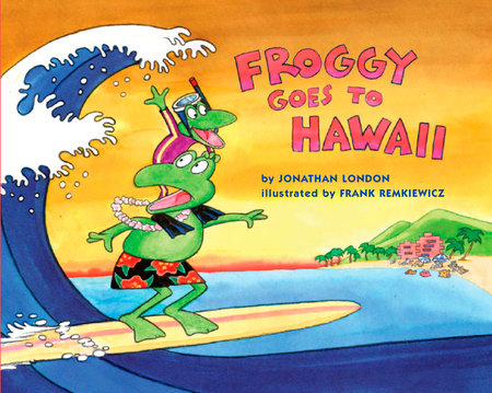 Froggy Goes to Hawaii by Jonathan London