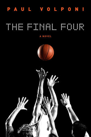 The Final Four by Paul Volponi