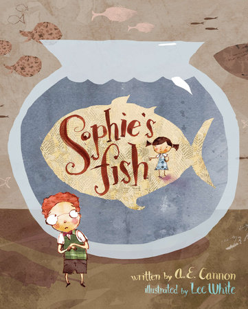 Sophie's Fish by A.E. Cannon