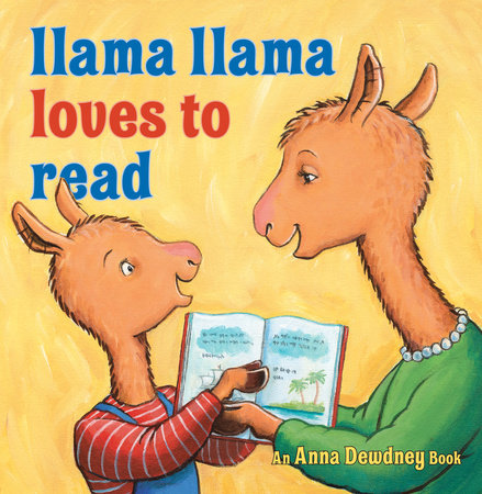 Llama Llama Loves to Read by Anna Dewdney