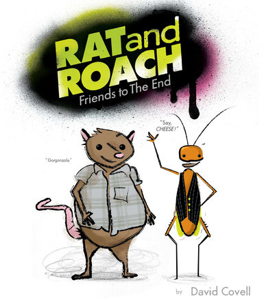 Rat & Roach Friends to the End by David Covell