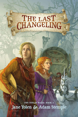 The Last Changeling by Jane Yolen and Adam Stemple