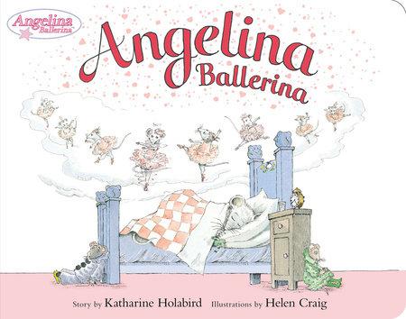 Angelina Ballerina by Katharine Holabird