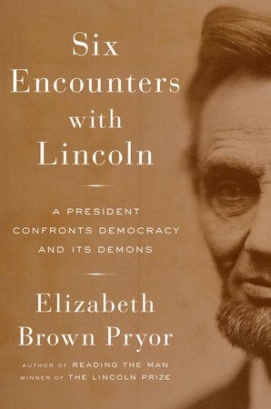 Six Encounters with Lincoln
