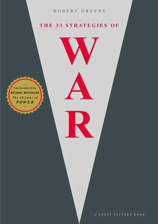 33 Strategies of War by Robert Greene and Joost Elffers