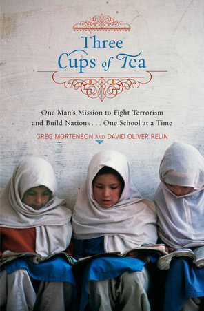 Three Cups of Tea by Greg Mortenson | David Oliver Relin