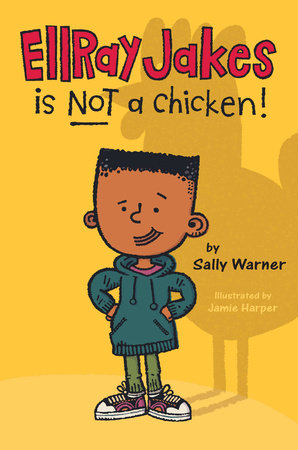 EllRay Jakes Is Not a Chicken by Sally Warner