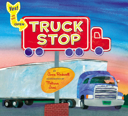 Truck Stop by Anne Rockwell