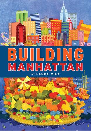 Building Manhattan by Laura Vila
