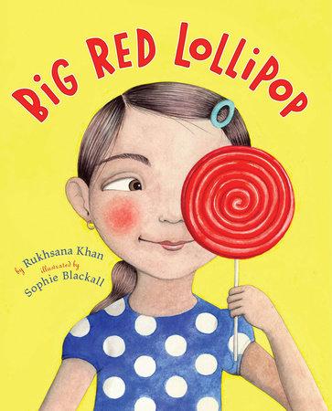 Big Red Lollipop by Rukhsana Khan