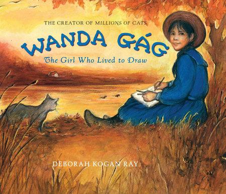 Wanda Gag by Deborah Kogan Ray