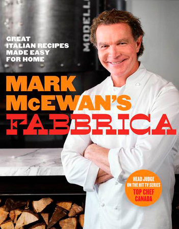 Mark Mcewan Rustic Italian by Mark McEwan