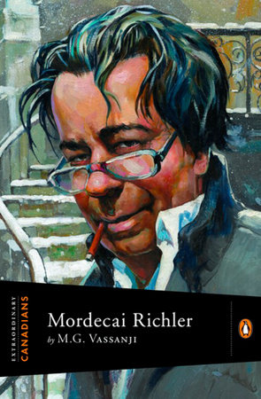 Extraordinary Canadians: Mordecai Richler by M G Vassanji