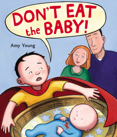 Don't Eat the Baby by Amy Young