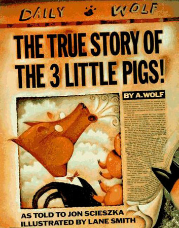 The True Story of the Three Little Pigs by Jon Scieszka