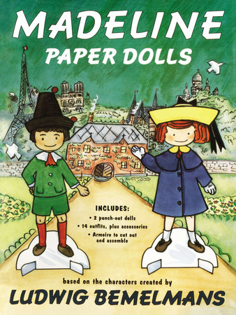 Madeline Paper Dolls by Ludwig Bemelmans and Jody Wheeler