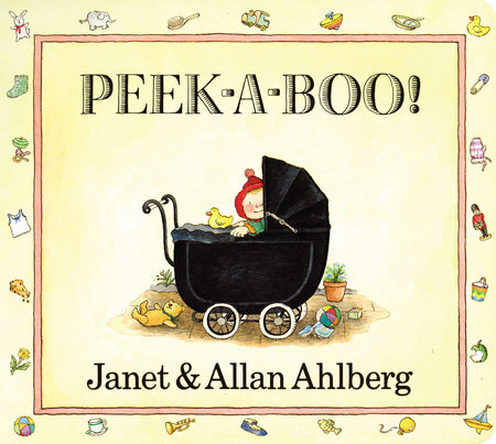 Peek-a-Boo! by Allan Ahlberg and Janet Ahlberg