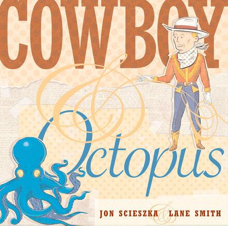 Cowboy and Octopus by Jon Scieszka