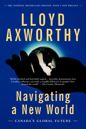Navigating a New World by Lloyd Axworthy