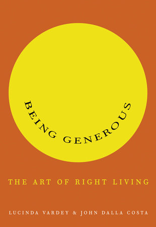 Being Generous by Lucinda Vardey and John Dalla Costa