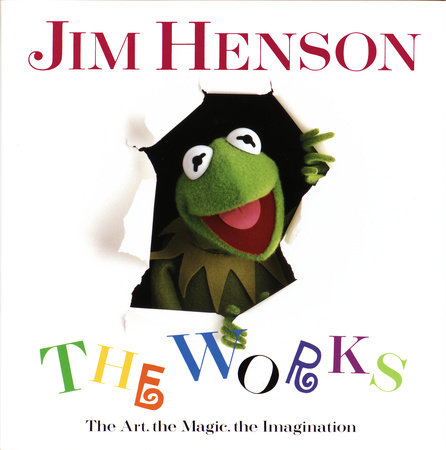 Jim Henson: The Works by Christopher Finch