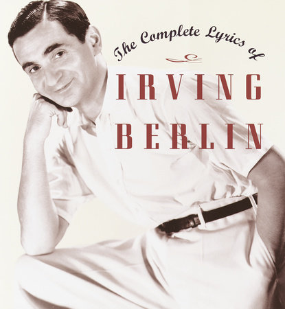 The Complete Lyrics of Irving Berlin by