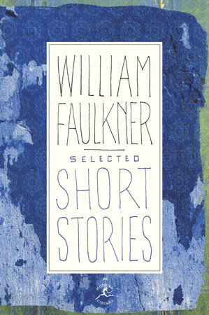 Selected Short Stories of William Faulkner by William Faulkner