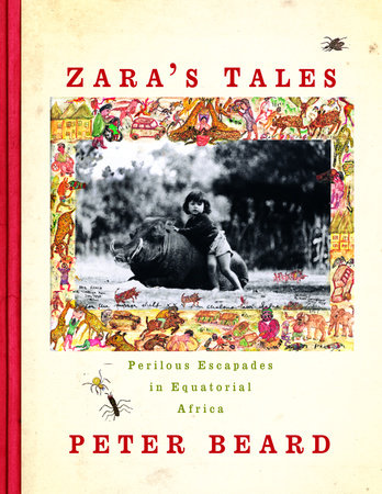 Zara's Tales by Peter Beard