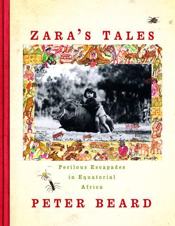 Zara's Tales by Peter Beard