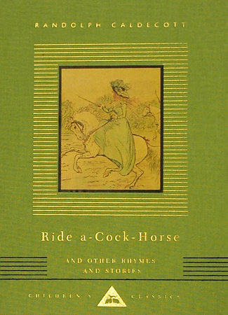 Ride A-Cock-Horse and Other Rhymes and Stories