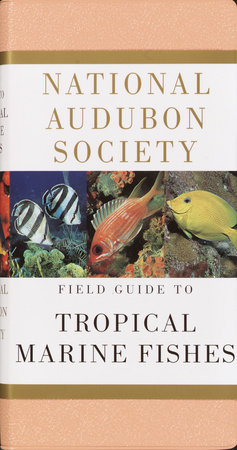 National Audubon Society Field Guide to Tropical Marine Fishes by National Audubon Society