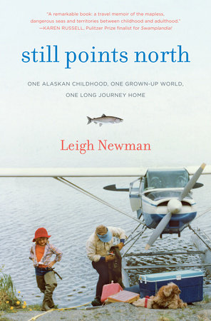 Still Points North by Leigh Newman