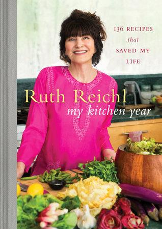 My Kitchen Year by Ruth Reichl