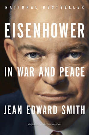 Eisenhower in War and Peace by Jean Edward Smith