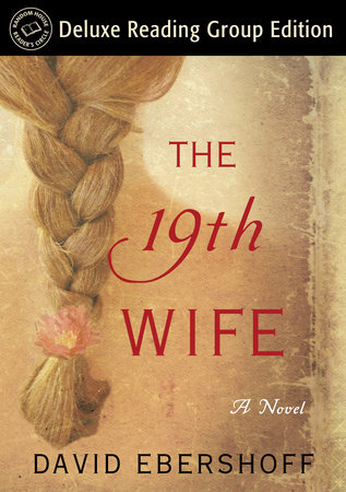 The 19th Wife (Random House Reader's Circle Deluxe Reading Group Edition)